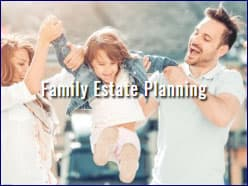 Estate Planning - Family Estate Planning